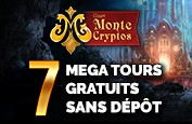 Bonus Exclusif MonteCryptos ! 7 Mega Spins à l'inscription