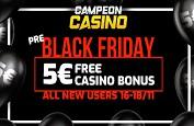 Black Friday chez CampeonBet ! Les nouveaux inscrits gagnent 5€ gratuit