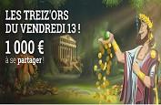 Vendredi 13 sur Cresus, 1,000€ à gagner